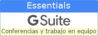 G Suite Essentials Perú - Solución de videoconferencias y trabajo en equipo