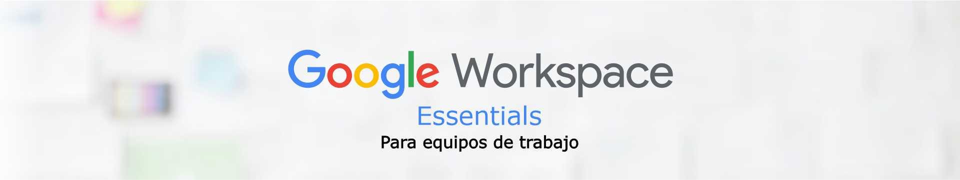 Google Workspace Essentials 100GB